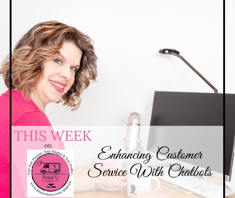 45. Enhancing Customer Service With Chatbots