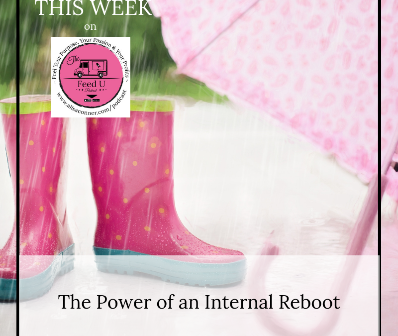 53. The Power of an Internal Reboot