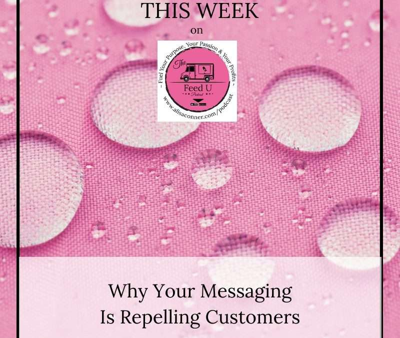 62. Why Your Messaging Is Repelling Customers