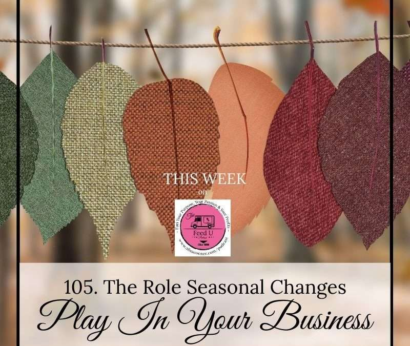 105. Increase Your Success By Aligning With The Seasons