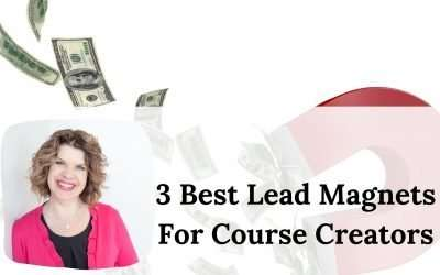 The 3 Best Lead Magnets For Course Creators