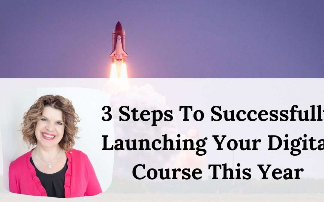 3 Steps to Successfully Launching Your Online Course This Year