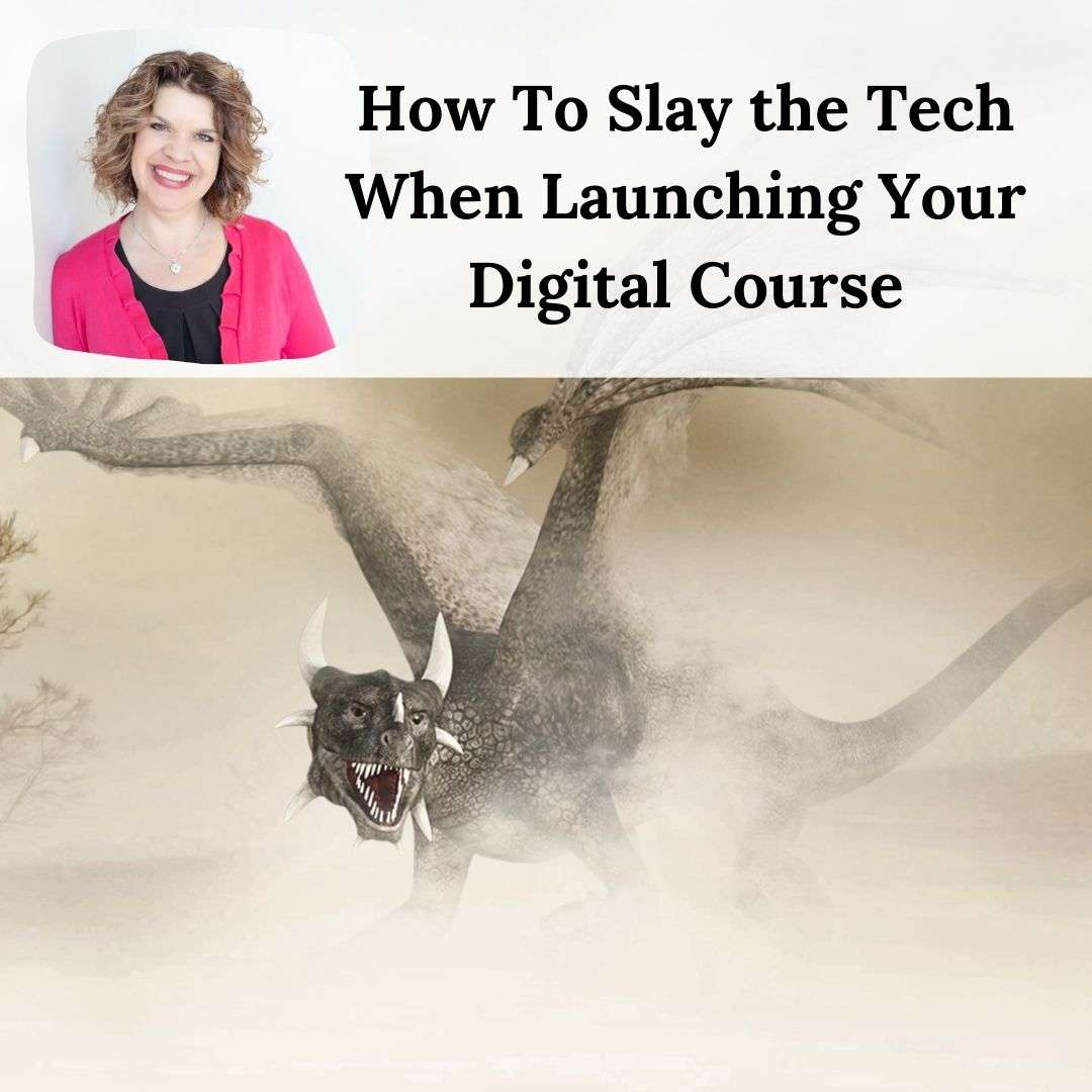 How To Slay The Tech and Launch Your Online Course