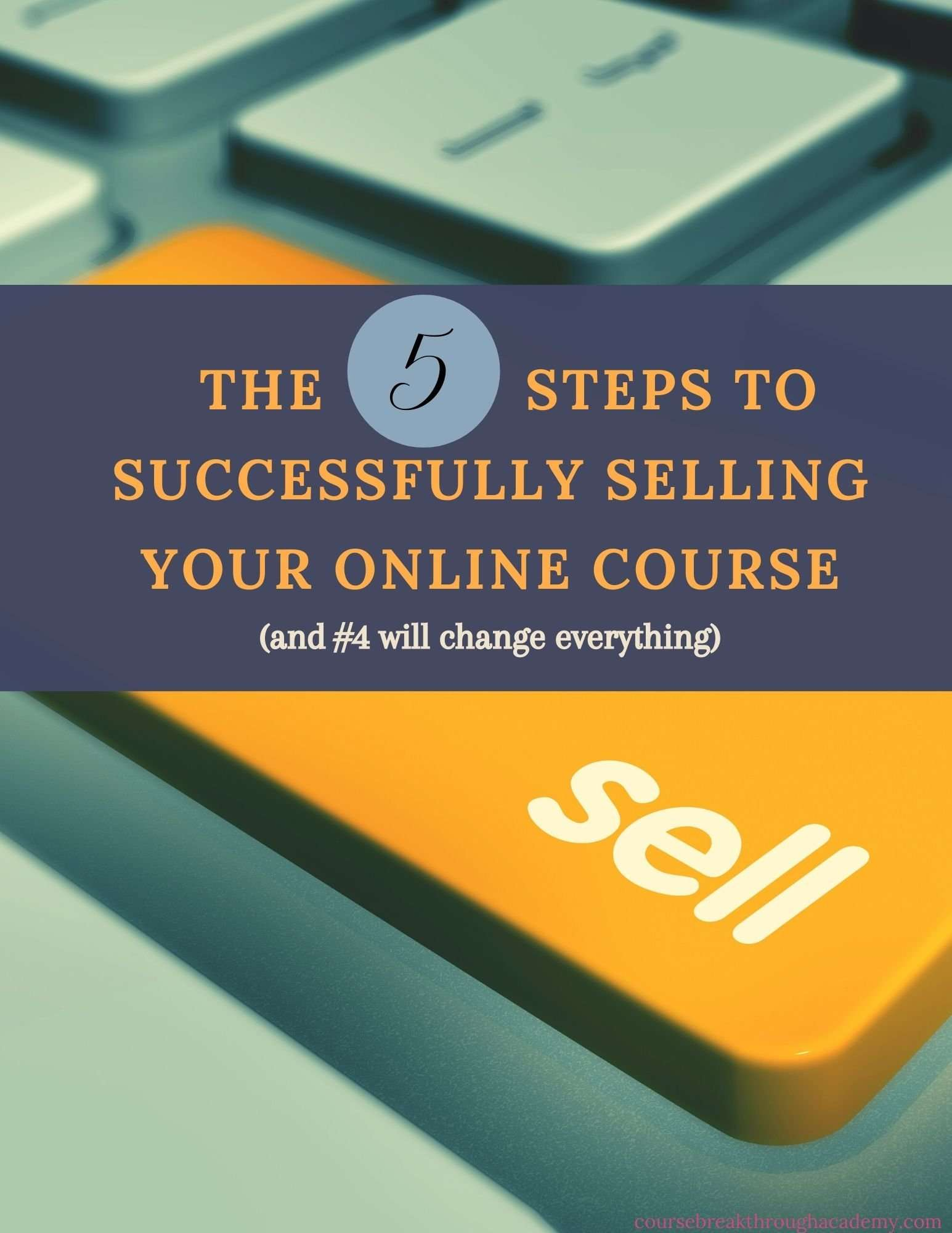 5 Steps To Successfully Selling Your Online Course Download