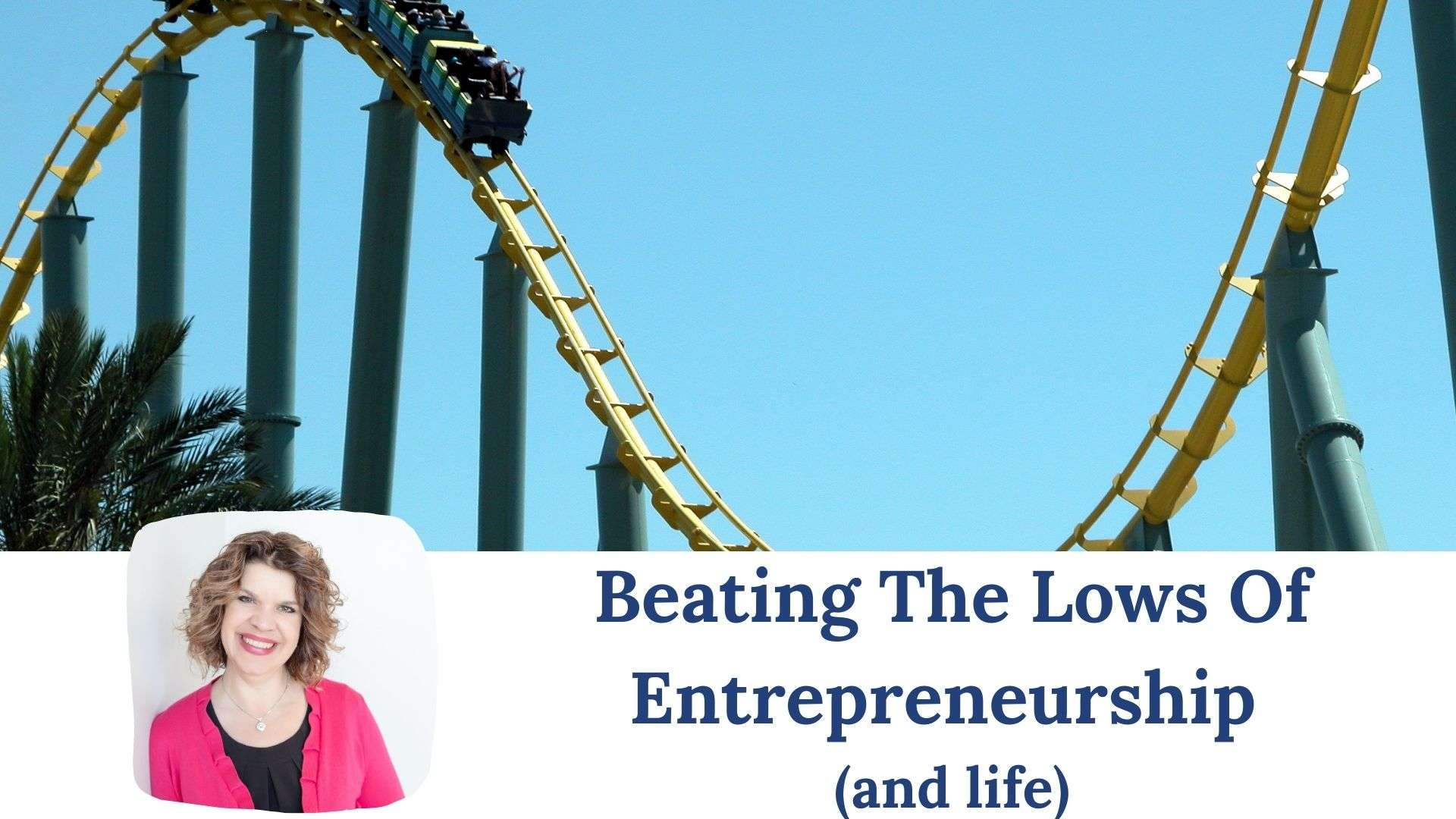 Beating the Lows of Entrepreneurship and Life