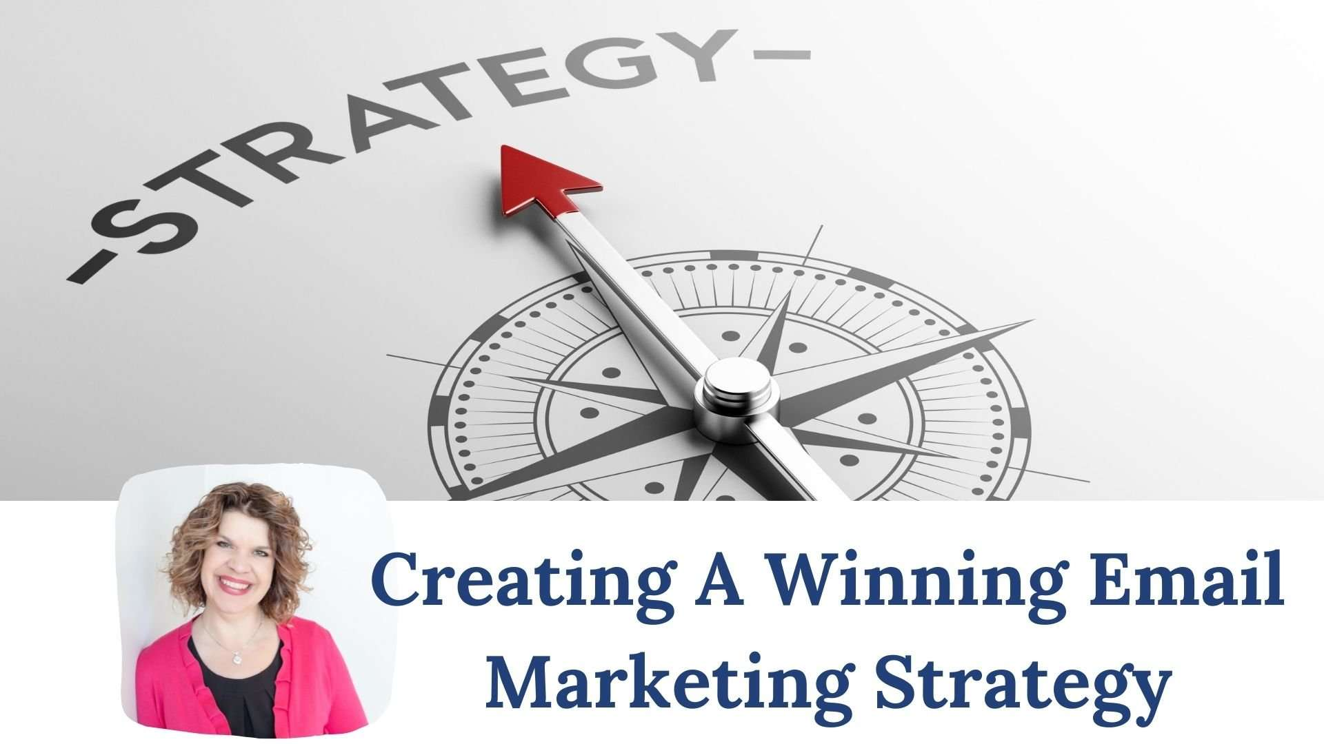 Creating A Winning Email Marketing Strategy In 2021