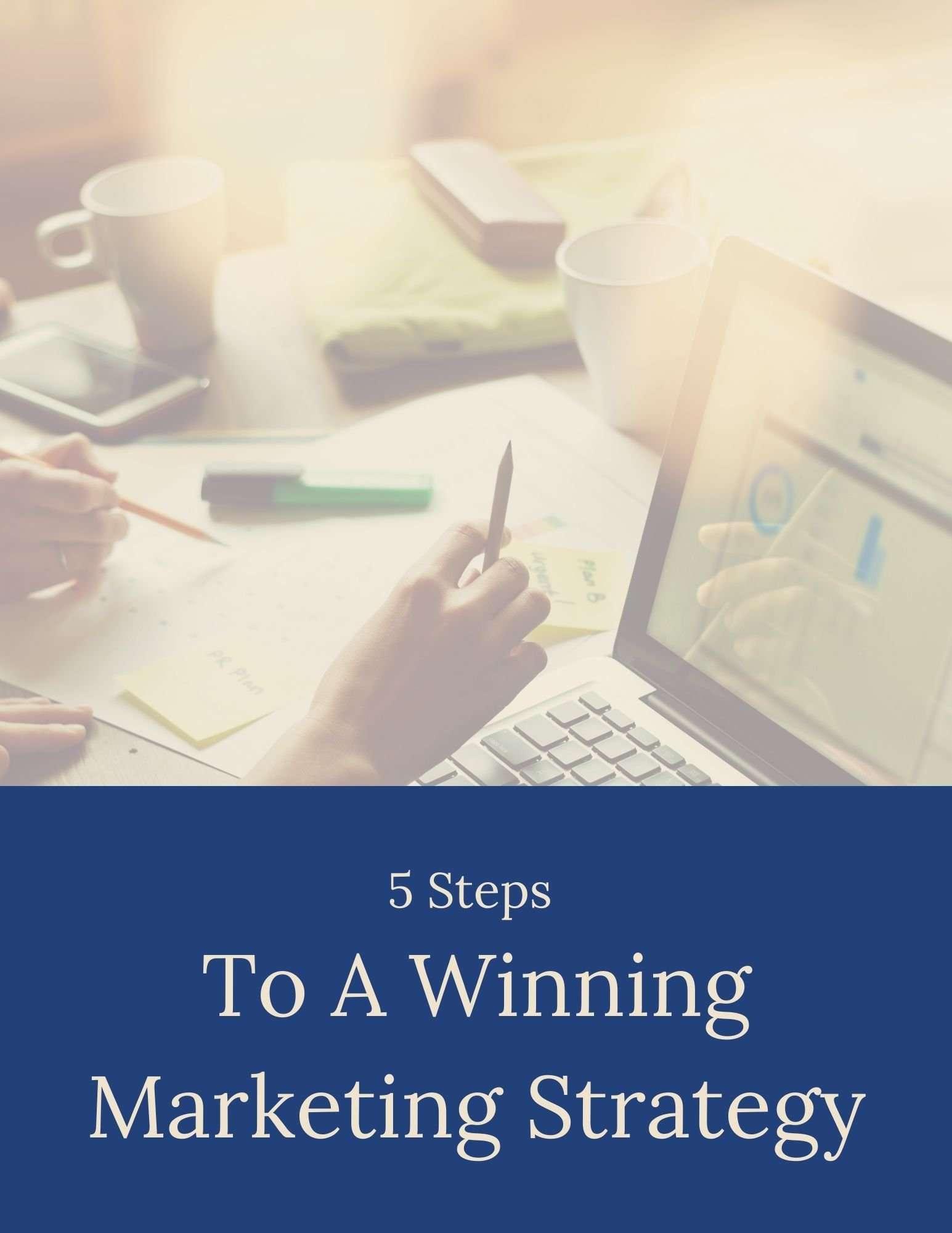 5 Steps To A Winning Marketing Strategy