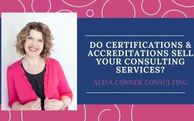 Do Certifications and Accolades Sell Your Consulting Services?