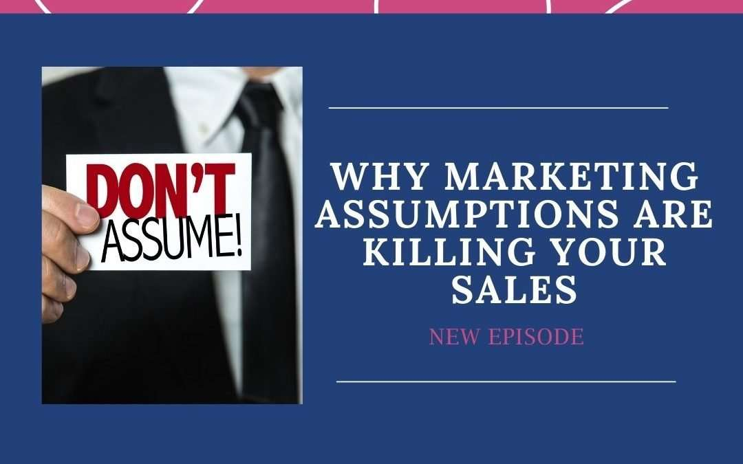 Why Marketing Assumptions Are Killing Your Online Program Sales