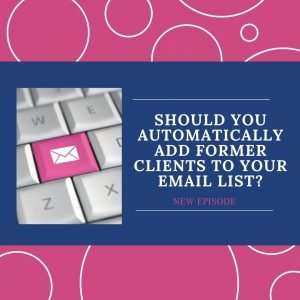 Should you automatically add current clients to your email list?
